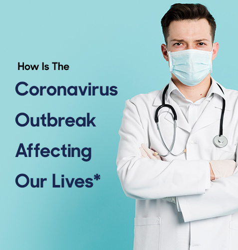 How Is The Coronavirus Outbreak Affecting Our Lives