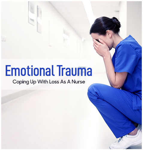 Emotional Trauma - Coping Up With Loss As A Nurse