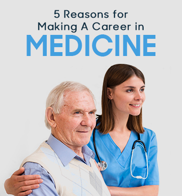 5 Reasons For Making A Career In Medicine