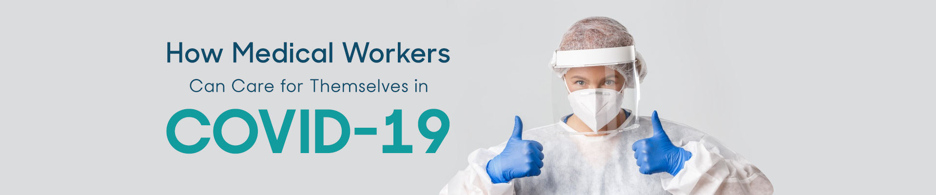 How Medical Workers Can Care For Themselves In COVID-19