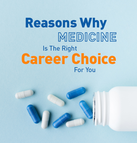 Reasons Why Medicine Is The Right Career Choice For You