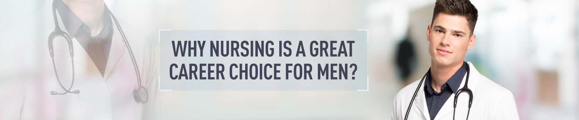 Why Nursing Is A Great Career Choice For Men?