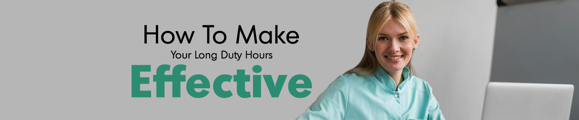 How Nurses Can Make Their Long Duty Hours Effective?
