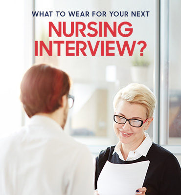 What To Wear For Your Next Nursing Interview?